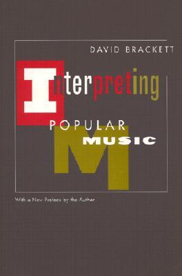 Interpreting Popular Music By Brackett, David